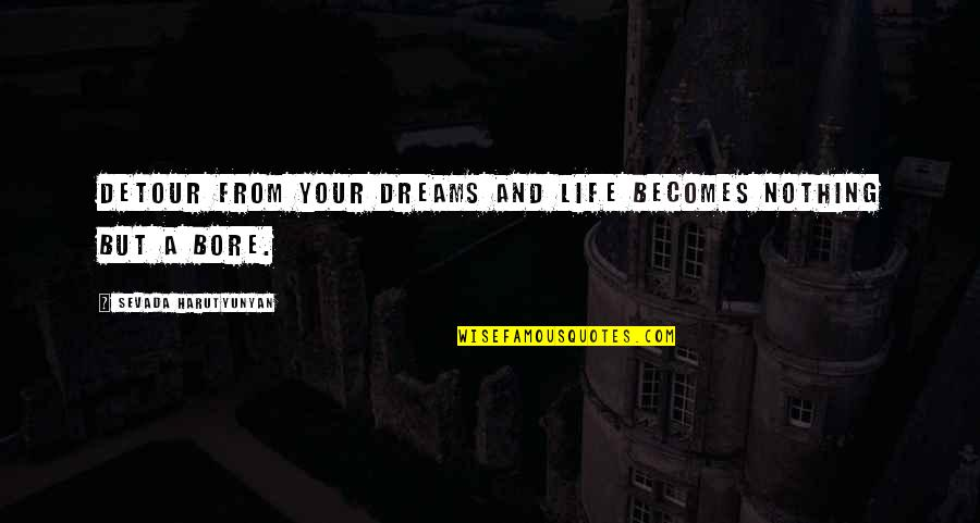Sql Server Remove Single Quotes By Sevada Harutyunyan: Detour from your dreams and life becomes nothing