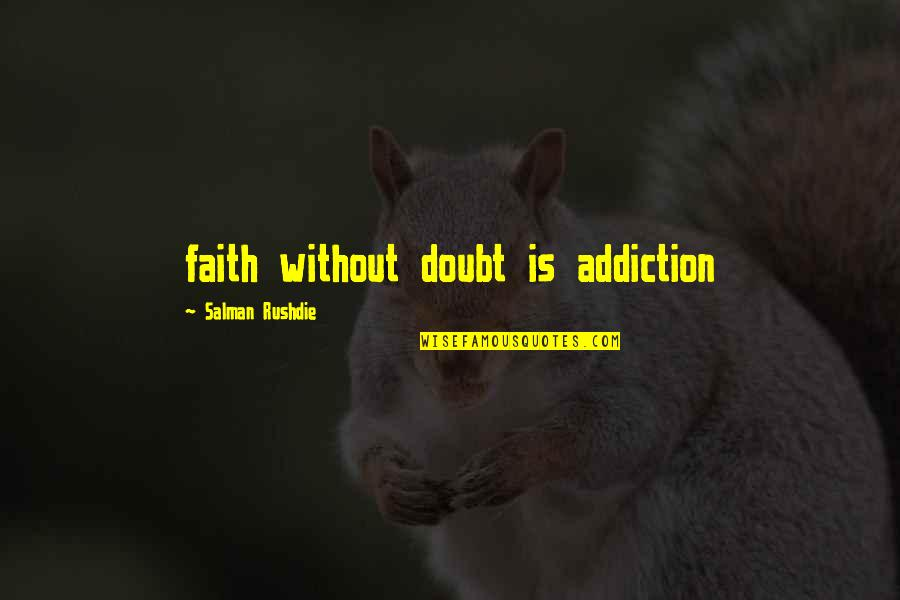 Sqlite Remove Double Quotes By Salman Rushdie: faith without doubt is addiction
