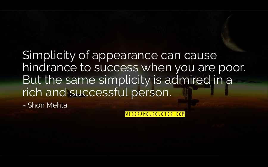 Squalling Quotes By Shon Mehta: Simplicity of appearance can cause hindrance to success
