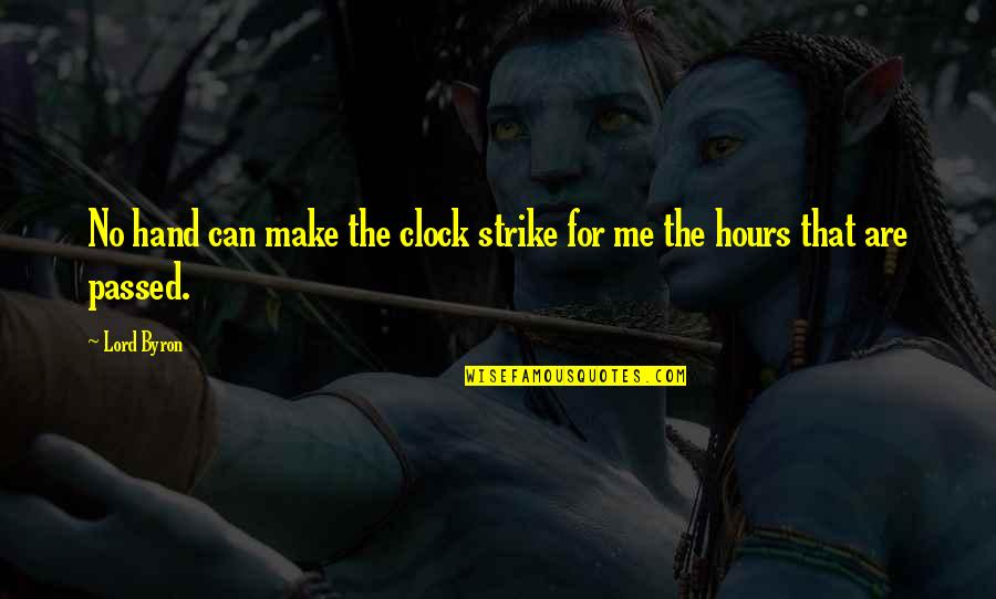Squareness Quotes By Lord Byron: No hand can make the clock strike for