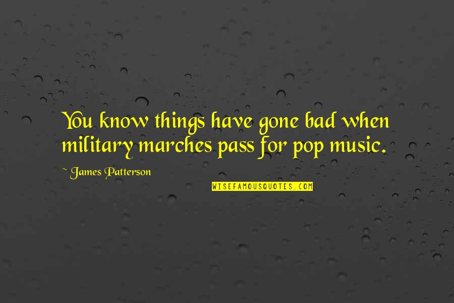 Squeeze Ball Quotes By James Patterson: You know things have gone bad when military
