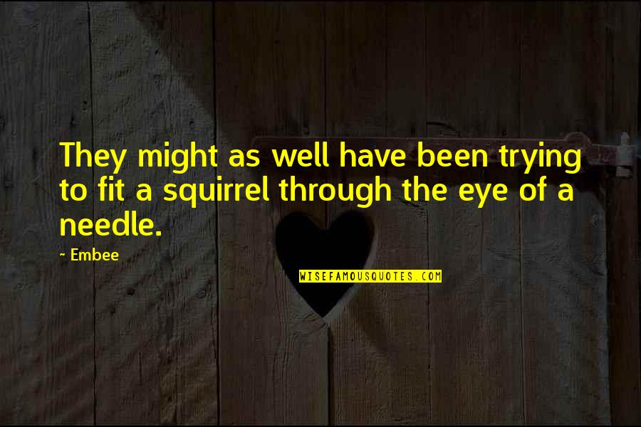 Squirrel Quotes By Embee: They might as well have been trying to
