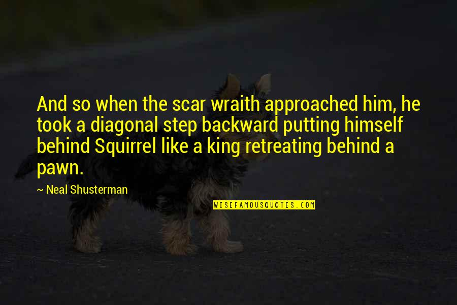 Squirrel Quotes By Neal Shusterman: And so when the scar wraith approached him,