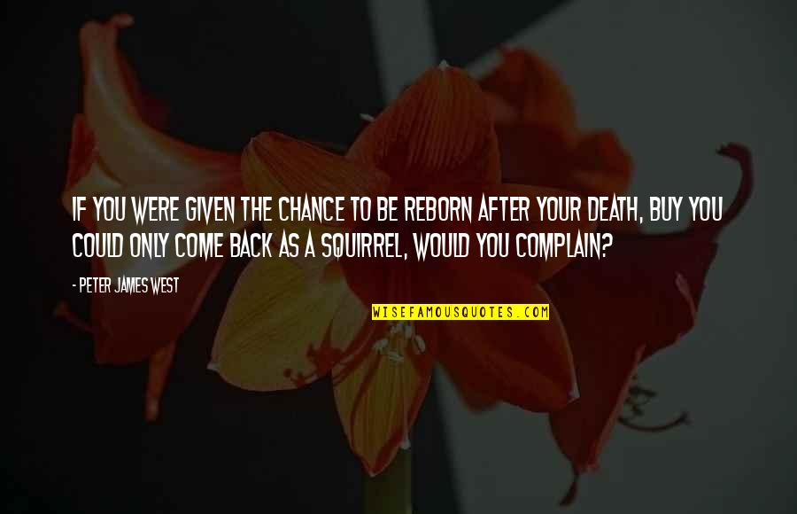 Squirrel Quotes By Peter James West: If you were given the chance to be