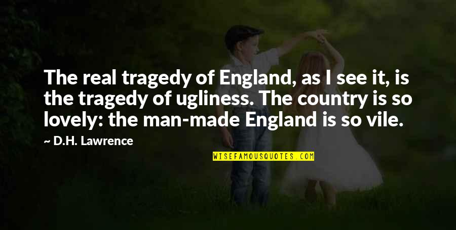 Sr50 Insurance Quotes By D.H. Lawrence: The real tragedy of England, as I see