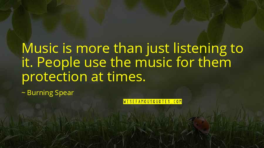 Sri Anandamayi Ma Quotes By Burning Spear: Music is more than just listening to it.