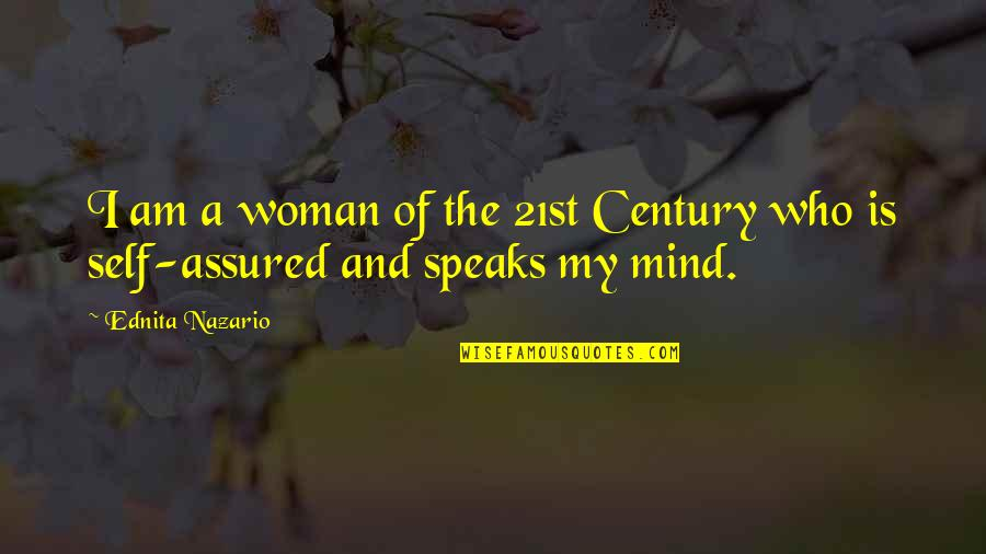 Sri Anandamayi Ma Quotes By Ednita Nazario: I am a woman of the 21st Century