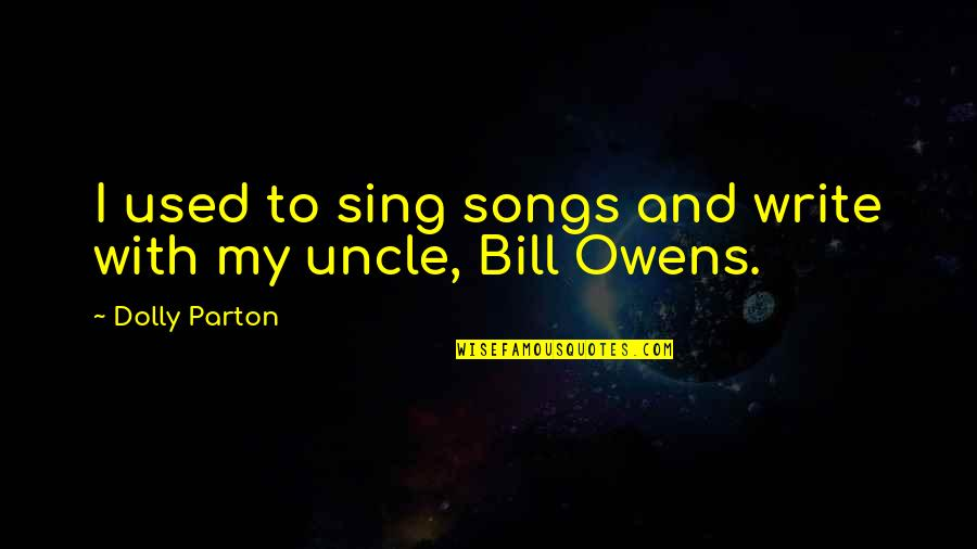 Sri Sri Telugu Quotes By Dolly Parton: I used to sing songs and write with