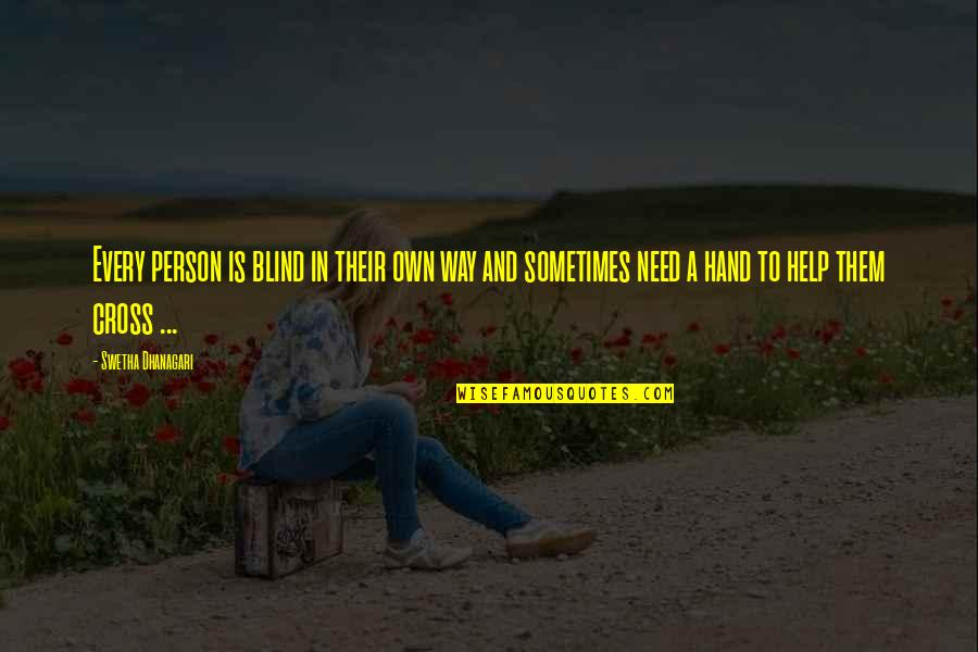 Sring Quotes By Swetha Dhanagari: Every person is blind in their own way