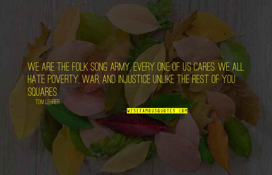 Sring Quotes By Tom Lehrer: We are the folk song army, every one
