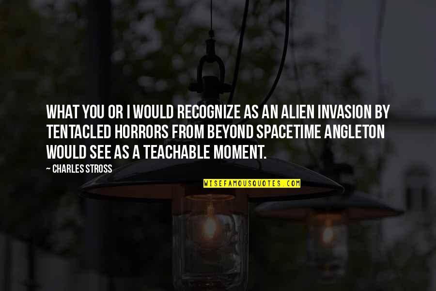 Srongest Quotes By Charles Stross: What you or I would recognize as an