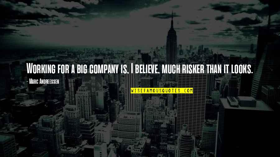 Ssx Tricky Rahzel Quotes By Marc Andreessen: Working for a big company is, I believe,