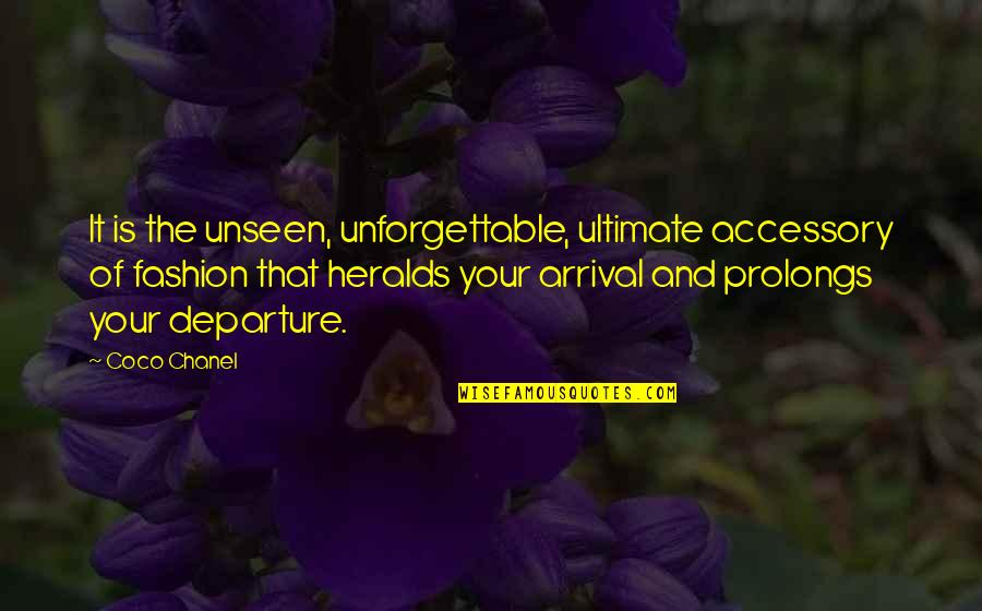 St Albans Quotes By Coco Chanel: It is the unseen, unforgettable, ultimate accessory of