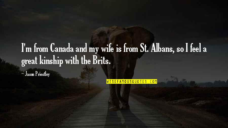 St Albans Quotes By Jason Priestley: I'm from Canada and my wife is from