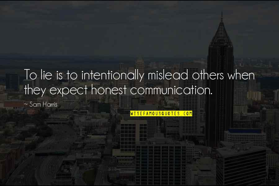 St Albans Quotes By Sam Harris: To lie is to intentionally mislead others when