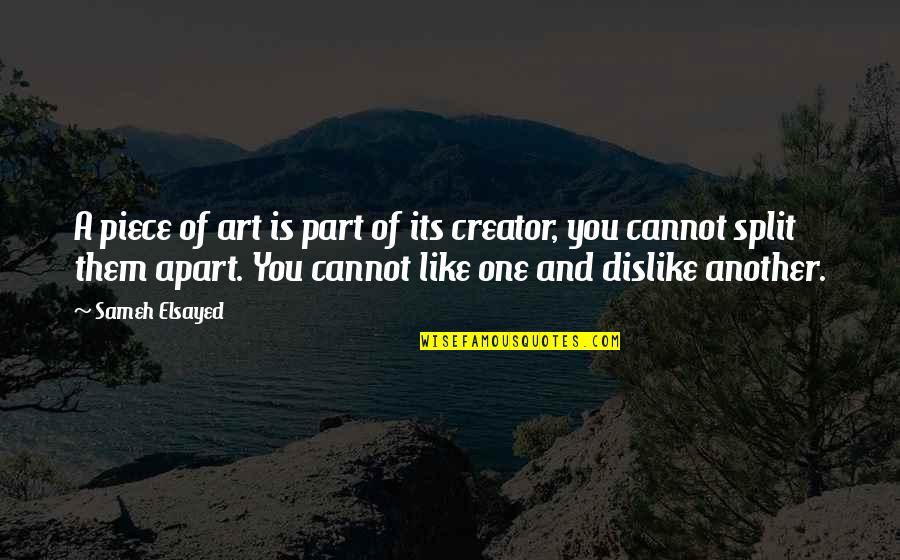 St Albans Quotes By Sameh Elsayed: A piece of art is part of its