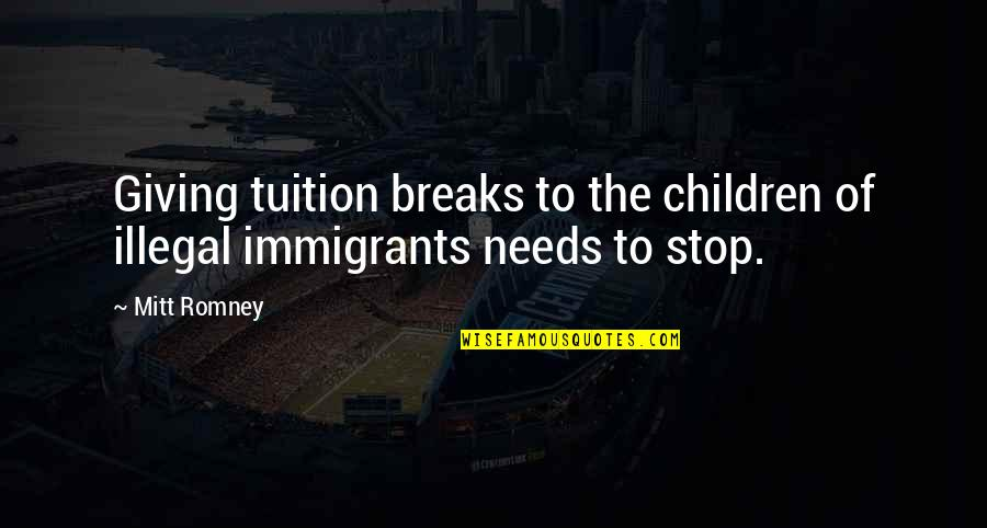 St Angela Of Foligno Quotes By Mitt Romney: Giving tuition breaks to the children of illegal