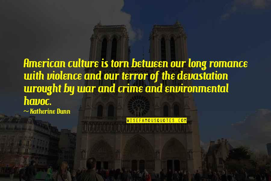 St Marie Eugenie Quotes By Katherine Dunn: American culture is torn between our long romance