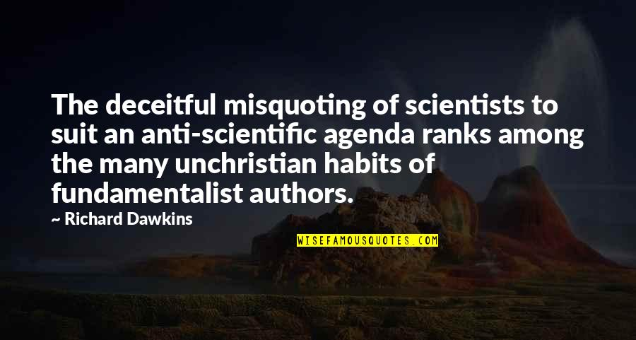 St Marie Eugenie Quotes By Richard Dawkins: The deceitful misquoting of scientists to suit an