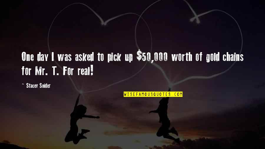Stacey Snider Quotes By Stacey Snider: One day I was asked to pick up