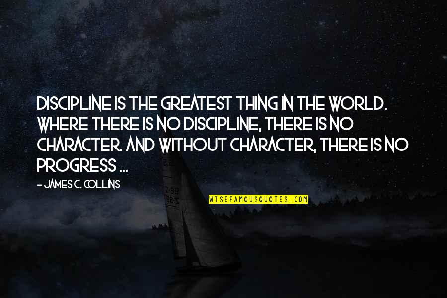 Stacy London Funny Quotes By James C. Collins: Discipline is the greatest thing in the world.