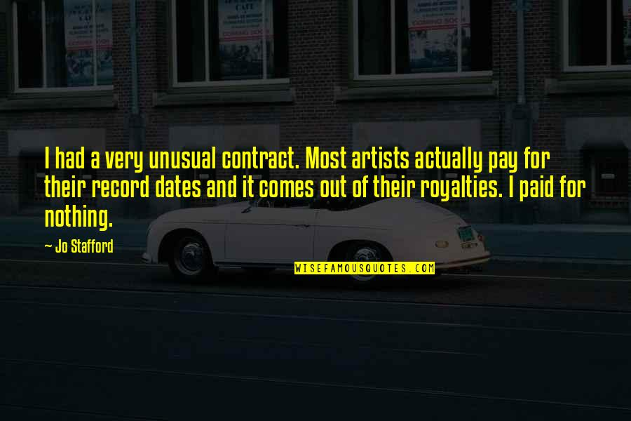 Stafford's Quotes By Jo Stafford: I had a very unusual contract. Most artists