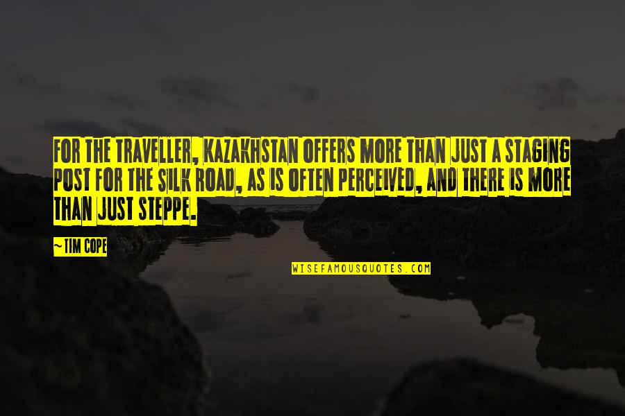Staging Quotes By Tim Cope: For the traveller, Kazakhstan offers more than just