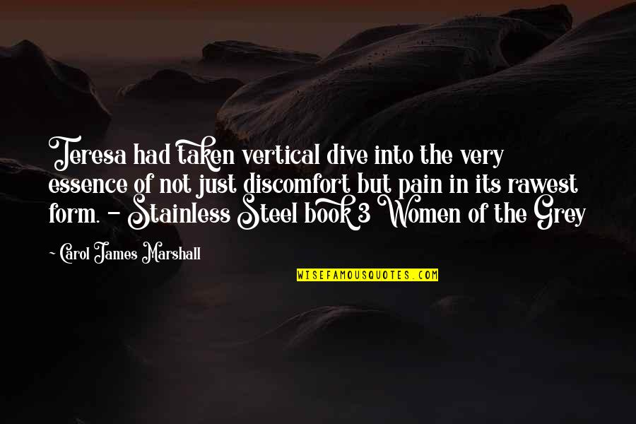 Stainless Steel Quotes By Carol James Marshall: Teresa had taken vertical dive into the very