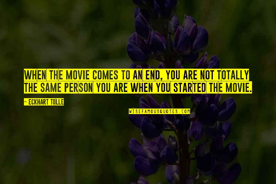 Stair Steps Quotes By Eckhart Tolle: When the movie comes to an end, you