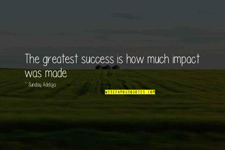 Stampin Up Sweet Quotes By Sunday Adelaja: The greatest success is how much impact was