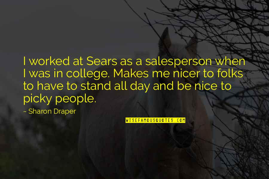 Stand Be Me Quotes By Sharon Draper: I worked at Sears as a salesperson when