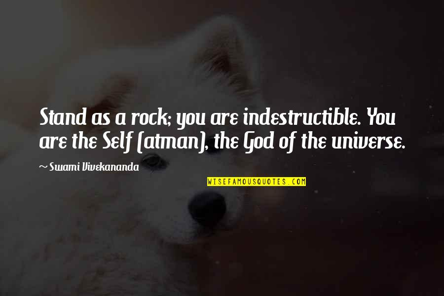 Stand On The Rock Quotes By Swami Vivekananda: Stand as a rock; you are indestructible. You