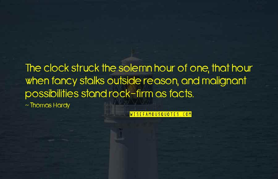 Stand On The Rock Quotes By Thomas Hardy: The clock struck the solemn hour of one,