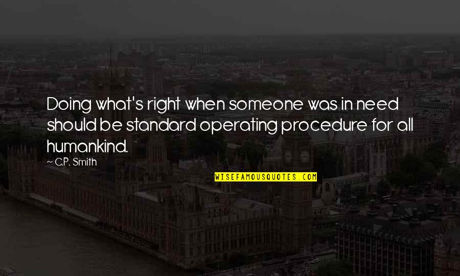 Standard Operating Procedure Quotes By C.P. Smith: Doing what's right when someone was in need