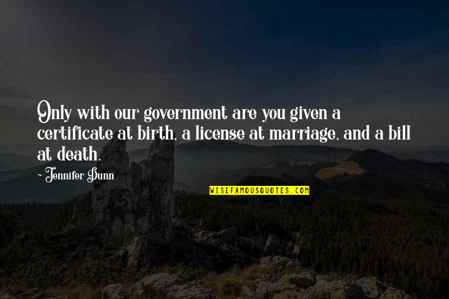 Stanley Clarke Quotes By Jennifer Dunn: Only with our government are you given a