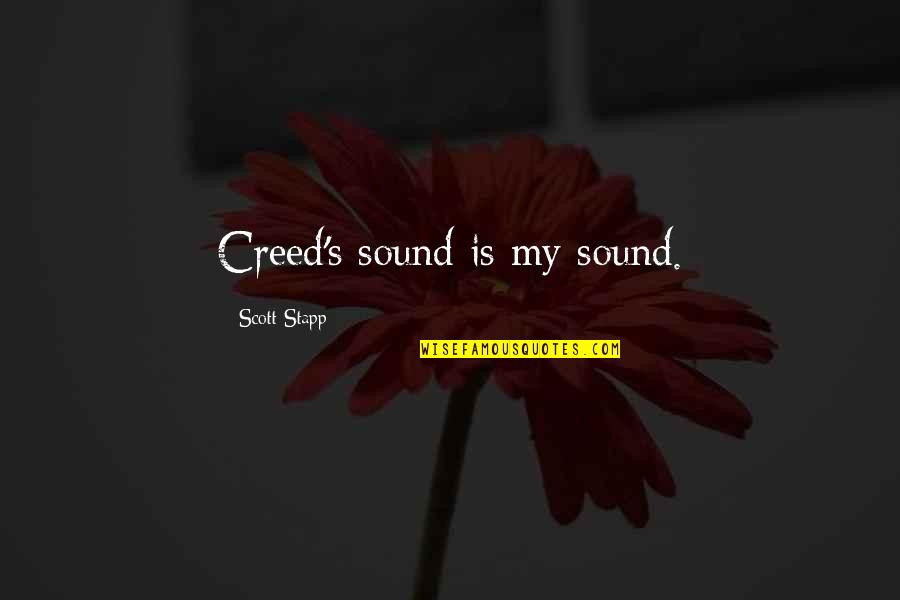 Stapp Quotes By Scott Stapp: Creed's sound is my sound.