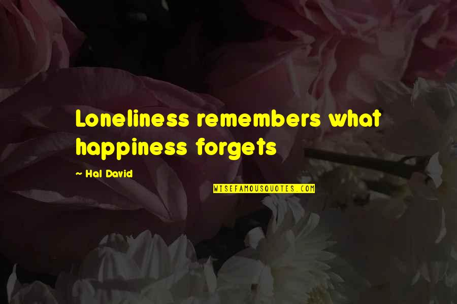 Star Fox Assault Falco Quotes By Hal David: Loneliness remembers what happiness forgets