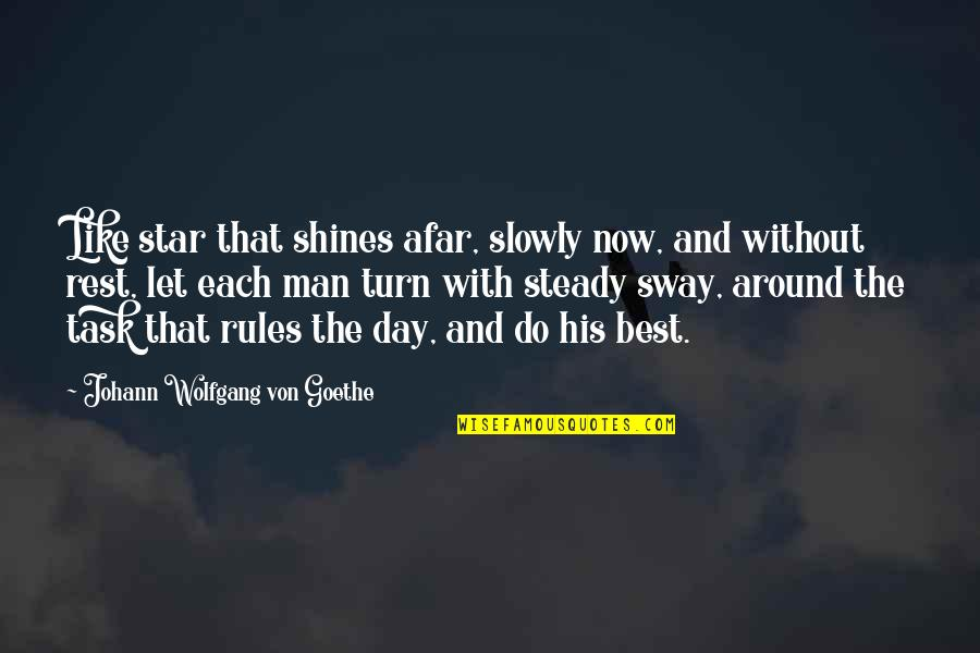 Star Shines Quotes By Johann Wolfgang Von Goethe: Like star that shines afar, slowly now, and