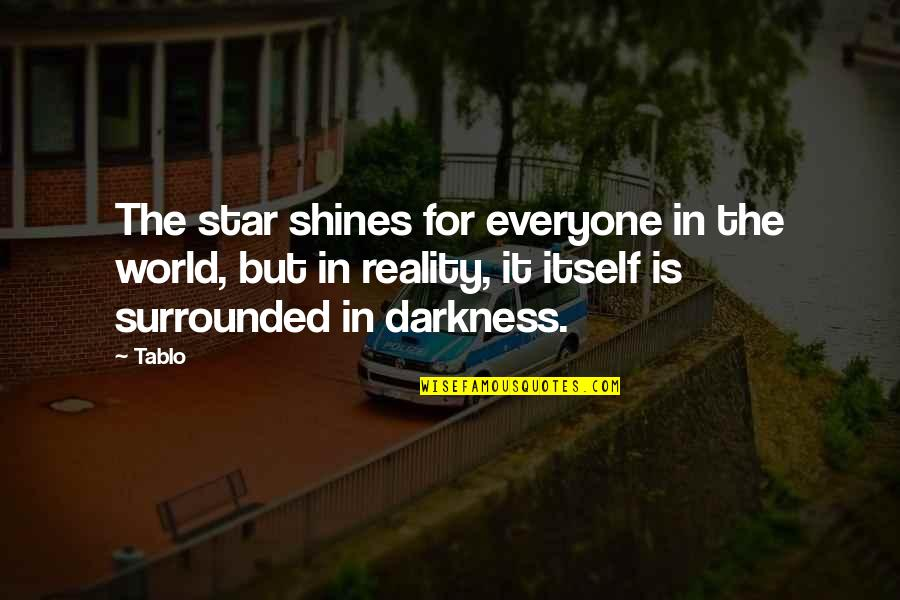 Star Shines Quotes By Tablo: The star shines for everyone in the world,