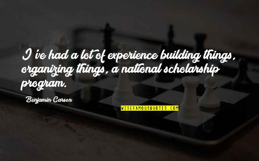 Star Signs Quotes By Benjamin Carson: I've had a lot of experience building things,