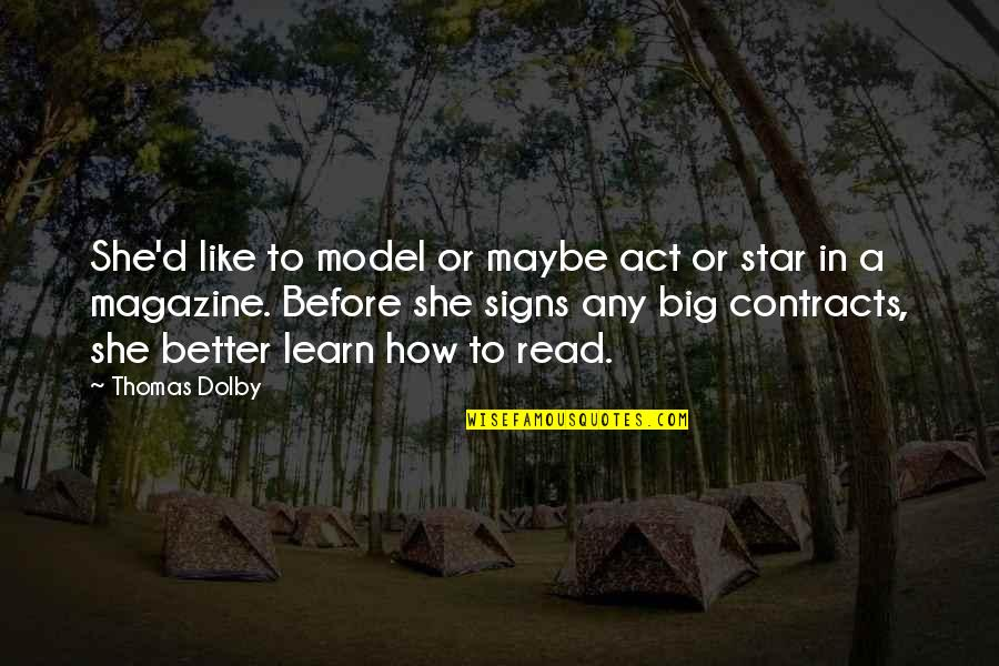 Star Signs Quotes By Thomas Dolby: She'd like to model or maybe act or