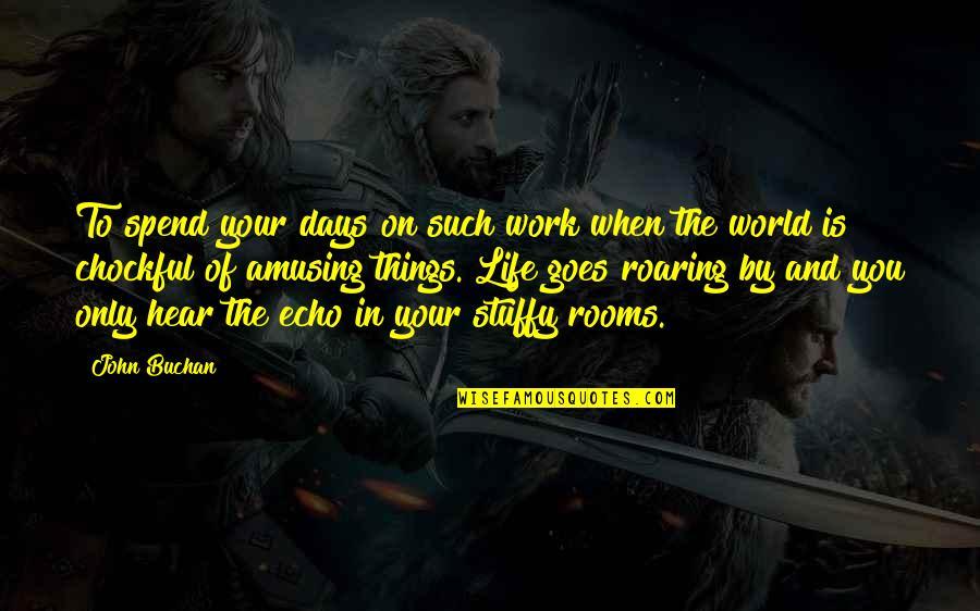 Star Trek Episode Miri Quotes By John Buchan: To spend your days on such work when