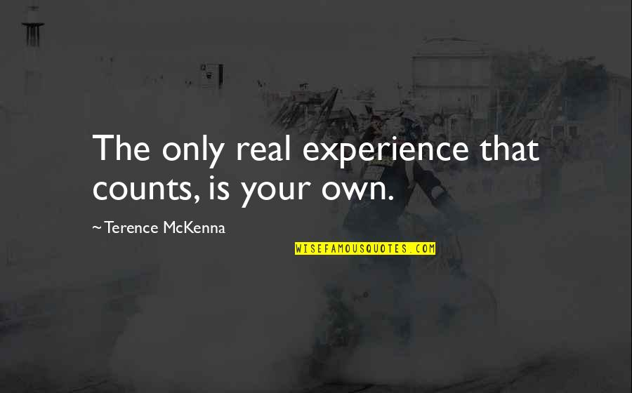 Star Trek Into Darkness Benedict Cumberbatch Quotes By Terence McKenna: The only real experience that counts, is your