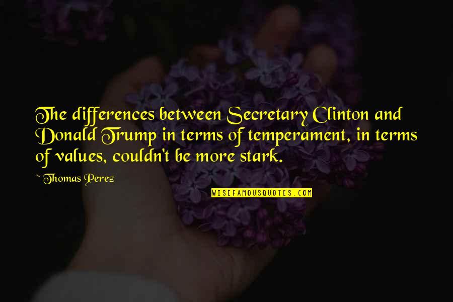 Star Trek Into Darkness Trailer Quotes By Thomas Perez: The differences between Secretary Clinton and Donald Trump