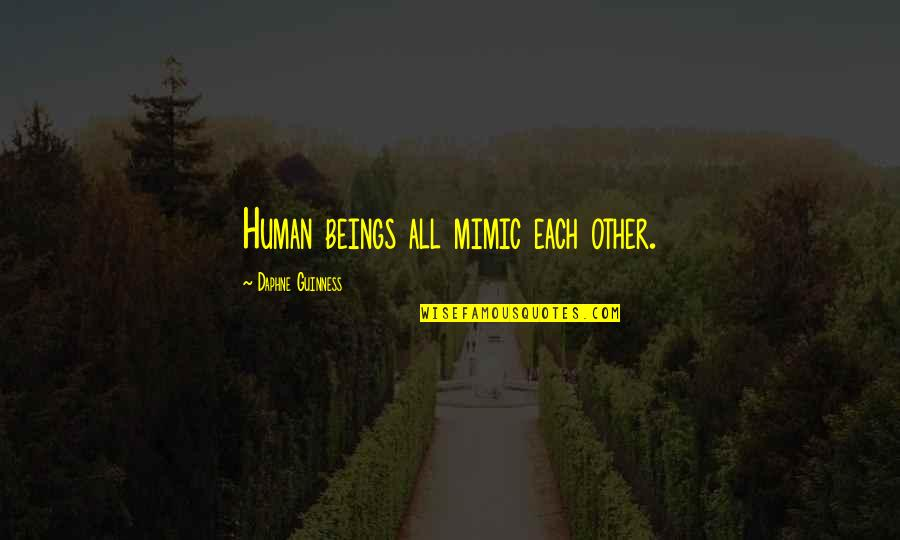 Star Trek Tng Chain Of Command Quotes By Daphne Guinness: Human beings all mimic each other.