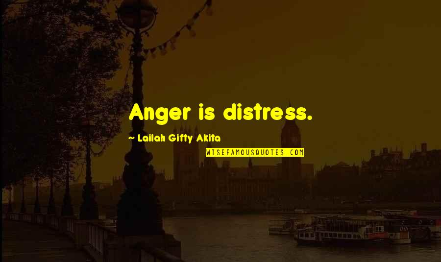Star Trek Tng Chain Of Command Quotes By Lailah Gifty Akita: Anger is distress.