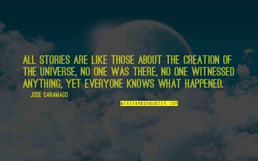 Star Wars Episode 2 Love Quotes By Jose Saramago: All stories are like those about the creation