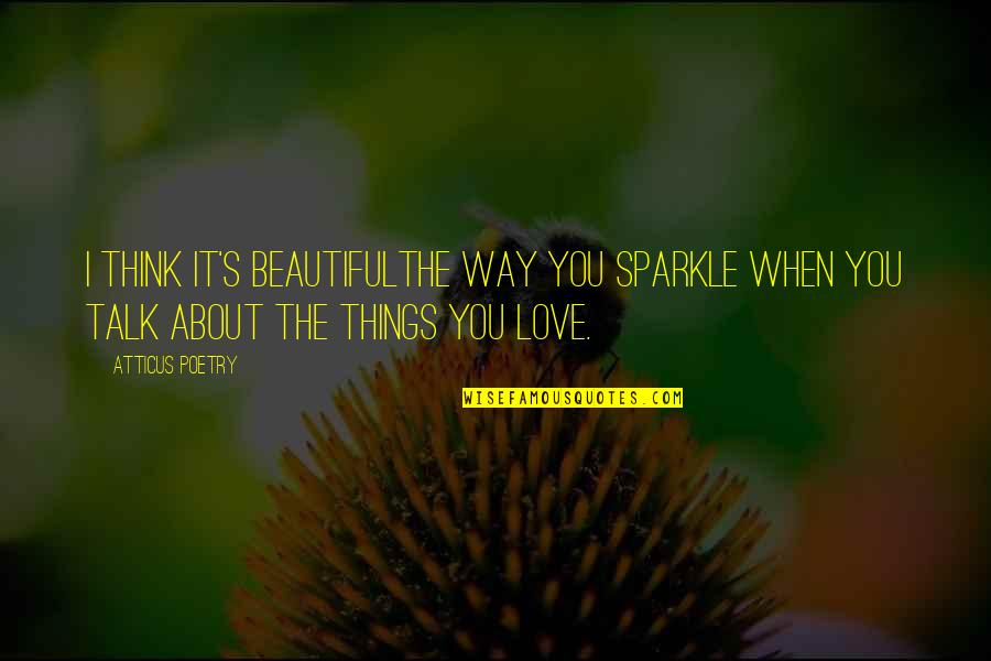 Star Wars Suggestive Quotes By Atticus Poetry: I think it's beautifulthe way you sparkle when