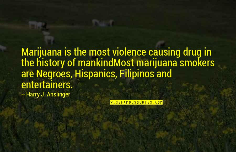 Star Wars Suggestive Quotes By Harry J. Anslinger: Marijuana is the most violence causing drug in