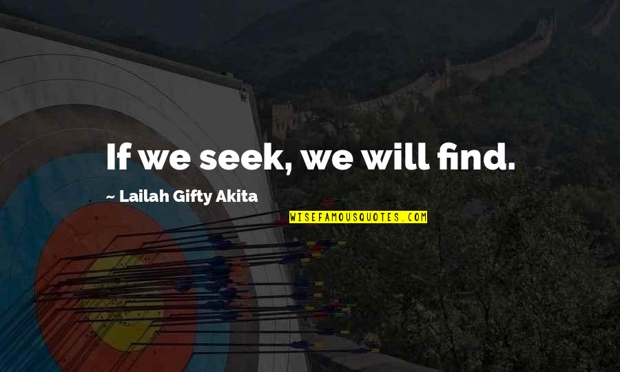 Stargirl Popularity Quotes By Lailah Gifty Akita: If we seek, we will find.